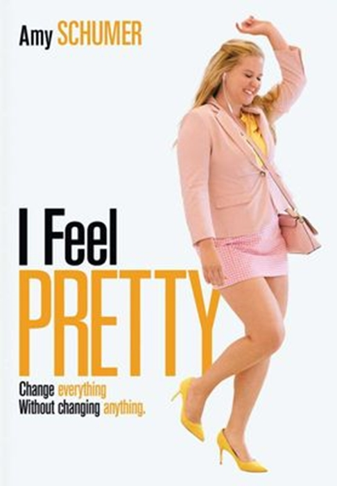 I Feel Pretty - Amy Schumer